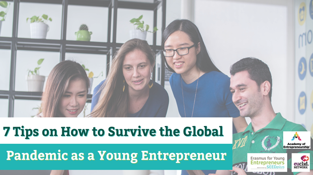 7 Tips on how to survive the global pandemic as a young entrepreneur